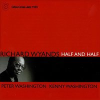 Half And Half — Peter Washington, Kenny Washington, Richard Wyands