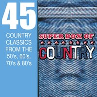 Super Box Of Country - 45 Country Classics From The 50's, 60's, 70's & 80's — Lee Greenwood