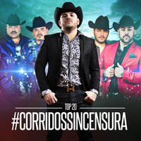 Corridos Sincensura Top 20 — сборник