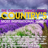 Country's Most Inspirational Song's: Volume 5 — The Country Dance Kings