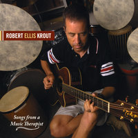 Songs From A Music Therapist — Robert Ellis Krout