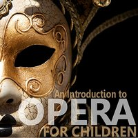 An Introduction to Opera for Children — Orchestre National de la Radiodiffusion Française, Frederick Kramer, Young People's Opera House Orchestra, Жорж Бизе
