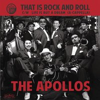 That Is Rock And Roll / Life Is But A Dream — The Apollos