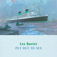 Put Out To Sea — Les Baxter