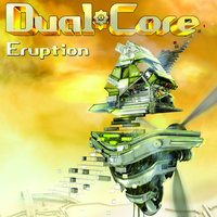 Dual Core - Eruption — Dual Core