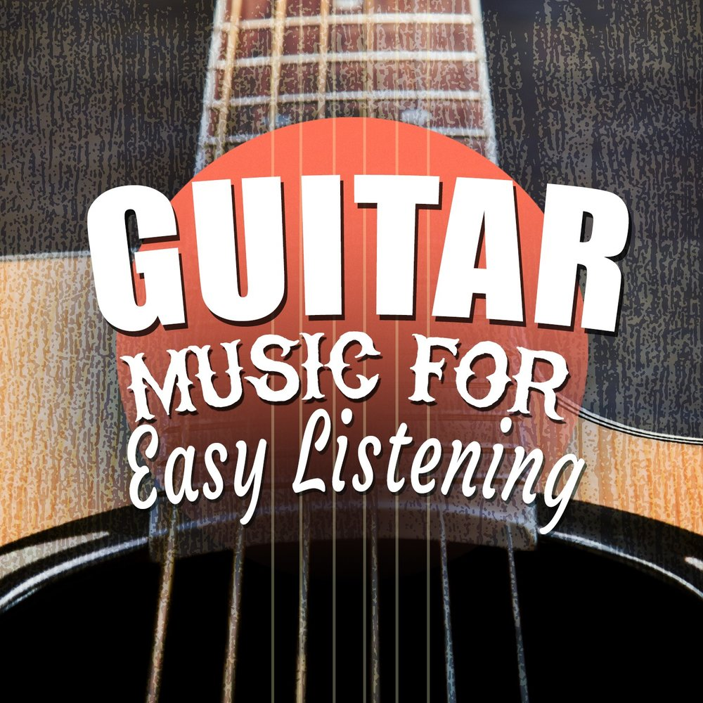guitar music for easy listening guitar songs easy listening guitar easy listening guitar. Black Bedroom Furniture Sets. Home Design Ideas