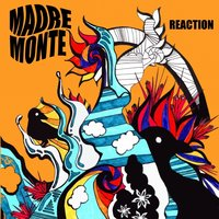 Reaction — Madre Monte