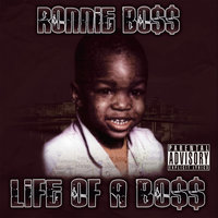 Life of A Boss — Ronnie Boss