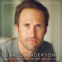 The Beating Of My Heart — Jared Anderson