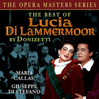 The Best Of Lucia de Lammermoor (The Opera Master Series) — Tullio Serafin, Orchestra of the Maggio Musicale, Fiorentino, Гаэтано Доницетти