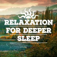 Relaxation for Deeper Sleep — Relaxation