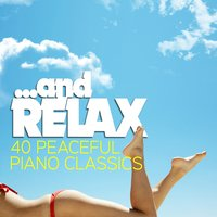 ...And Relax - 40 Peaceful Piano Classics — Martin Jacoby