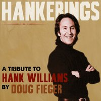 Hankerings: A Tribute to Hank Williams by Doug Fieger — Doug Fieger