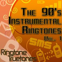 The 90's Instrumental Ringtones Vol. 1 - 1990's Instrumental Ringtones For Your Cell Phone — Ringtone Truetones