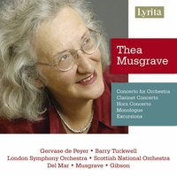 Thea Musgrave: Clarinet & Horn Concertos — London Symphony Orchestra, Alexander Gibson, Norman Del Mar, Scottish National Orchestra, Thea Musgrave