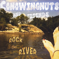 Rock the River — The Conowingnuts and Friends