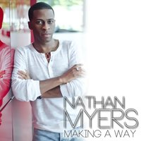Making a Way — Nathan Myers