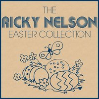 The Ricky Nelson Easter Collection — Ricky Nelson