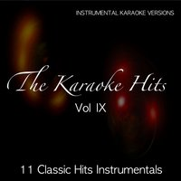 The Karaoke Hits, Vol. 9:  Classic Hits Instrumentals — Liev K Band