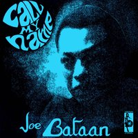 Call My Name — Joe Bataan, Joe Battan