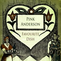 Favourite Dish — Pink Anderson