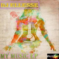 My Music — Dj Ellesse