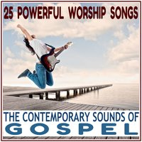 The Contemporary Sounds of Gospel - 25 Powerful Worship Songs — Mark Cross