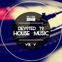 Devoted to House Music, Vol. 5 — сборник