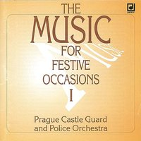 The Music for Festive Occaisions — Franz Joesph Haydn, Libor Krmasek, Prague Castle Guard and Police Orchestra, Miroslav Hanzal, Rudolf Rydval