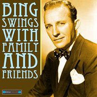 Bing Swings With Family and Friends — Bing Crosby