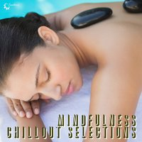 Mindfulness Chillout Selections — сборник
