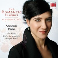 Rietz, Bruch & Weber: The Romantic Clarinet — Карл Мария фон Вебер, Макс Брух, Sharon Kam