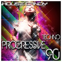 House Candy: Techno Progressive 90 — сборник