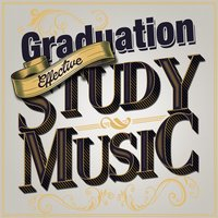 Graduation: Effective Study Music — Studying Music, Studying Music and Study Music, Studying Music|Studying Music and Study Music