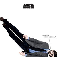 Further Complications — Jarvis Cocker