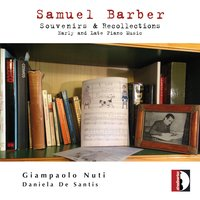 Samuel Barber: Souvenirs and Recollections, Early and Late Piano Music — Samuel Barber, Giampaolo Nuti, Daniela De Santis