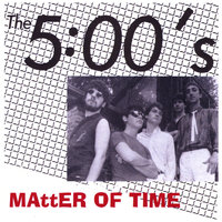 Matter of Time — The 5 O'Clocks