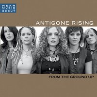 From The Ground Up — Antigone Rising