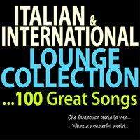 Italian & International Lounge Collection  ...100 Great Songs — Massimo Faraò, Massimo Farao Trio