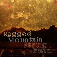 Ragged Mountain String Band — Ragged Mountain String Band
