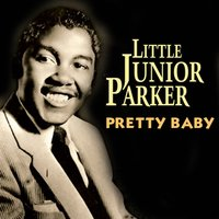 Pretty Baby — Little Junior Parker