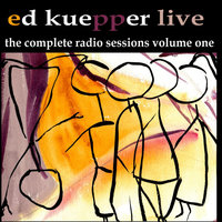 The Complete Radio Sessions, Vol. One — Ed Kuepper