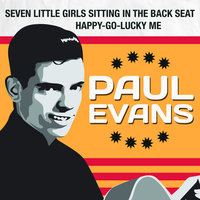 Seven Little Girls Sitting in the Back Seat / Happy-Go-Lucky Me — Paul Evans