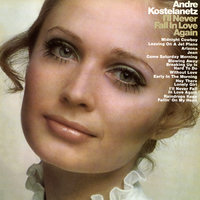 I'll Never Fall in Love Again — Andre Kostelanetz & his Orchestra and Chorus