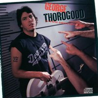 Born To Be Bad — George Thorogood & The Destroyers