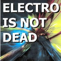 Electro is not dead — сборник