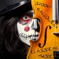 Spooky Halloween Classical Music: 20 Scary Songs To Scare Kids Including Toccata and Fugue, Carmina Burana, & the Mozart Requiem — сборник