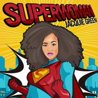 Super Woman — Jacquie Green