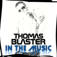 In the Music — Thomas Blaster