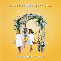 Heart And Mind — Sister Double Happiness